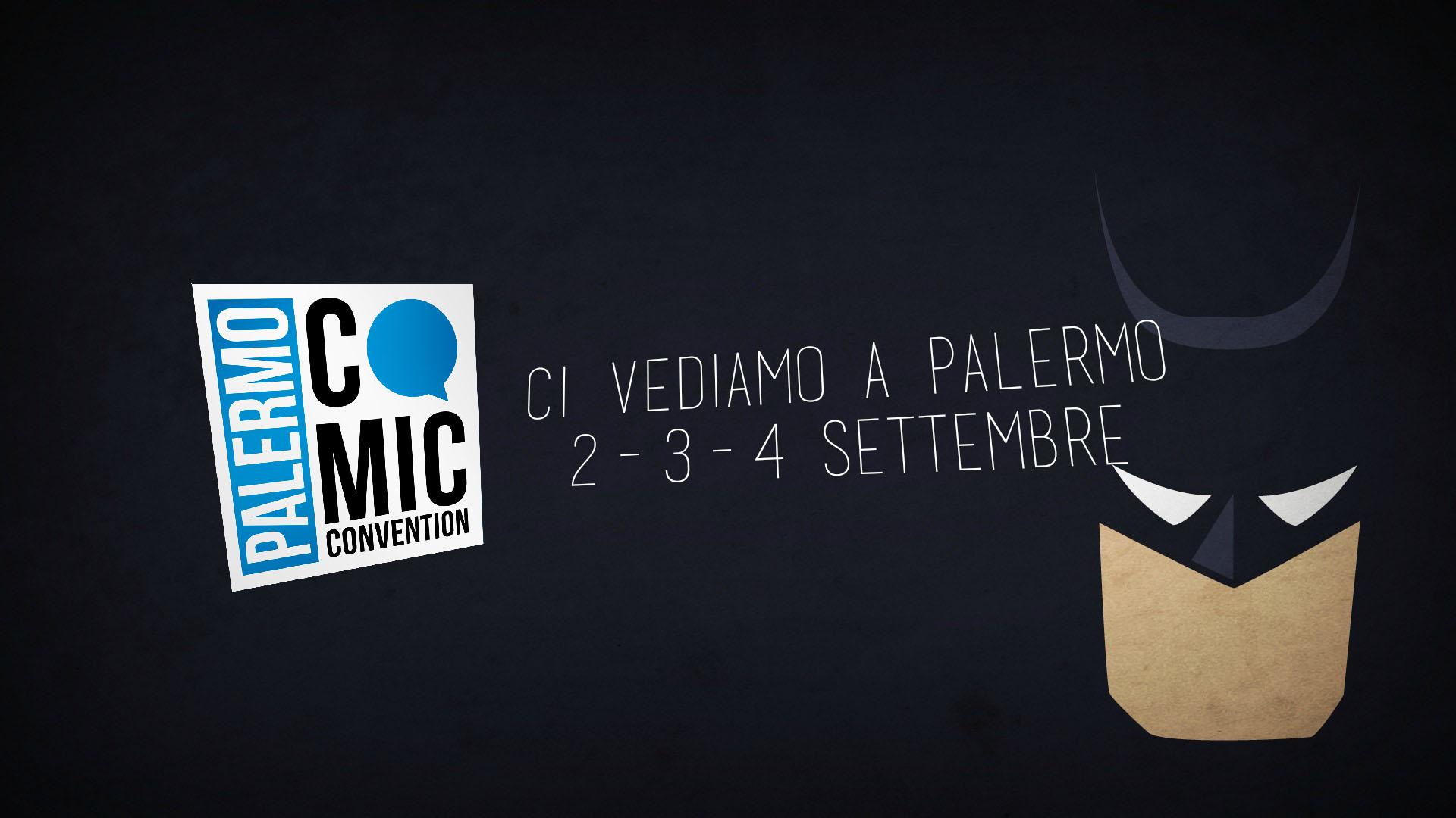 Vado anch'io a Palermo! PALERMO COMIC CONVENTION 2016